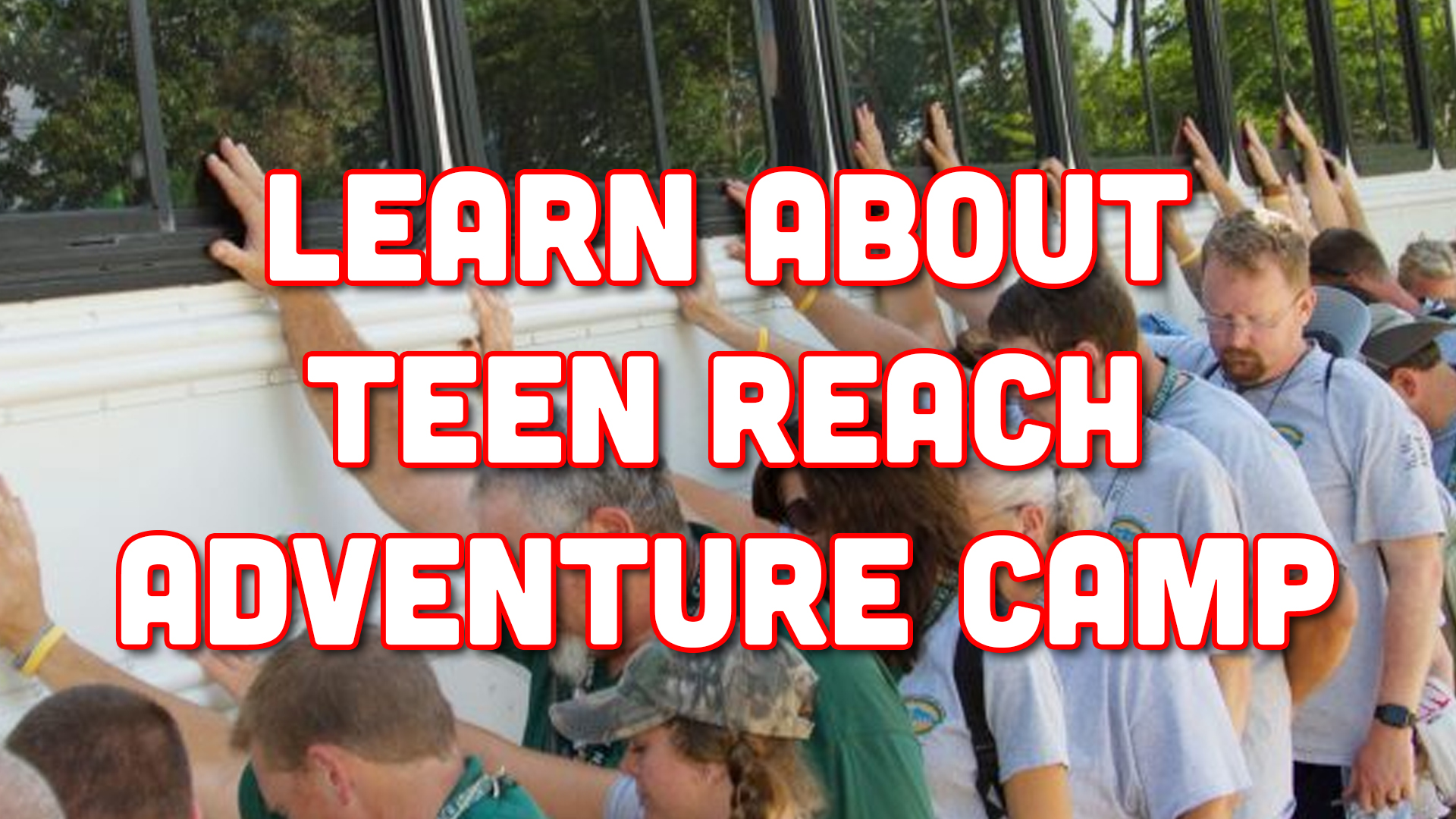 Learn about Teen Reach Adventure Camp